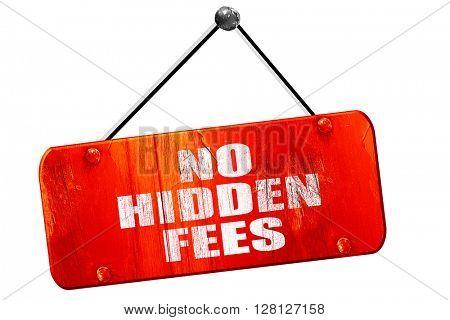 no hidden fees, 3D rendering, vintage old red sign