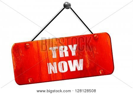 try now sign, 3D rendering, vintage old red sign