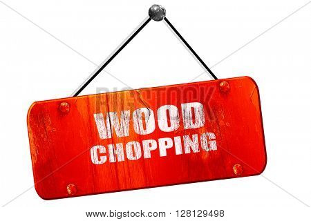 wood chopping sign , 3D rendering, vintage old red sign