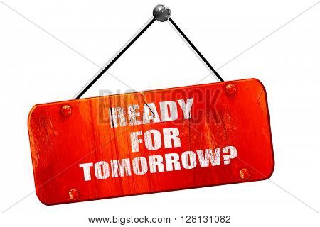 are you ready for tomorrow, 3D rendering, vintage old red sign
