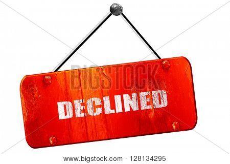declined sign , 3D rendering, vintage old red sign