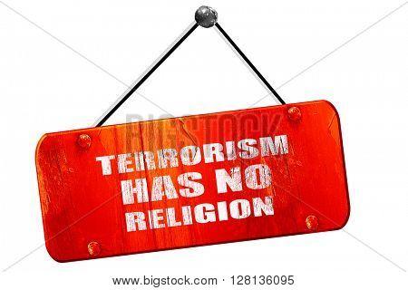 terrorism has no religion, 3D rendering, vintage old red sign