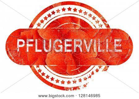 pflugerville, vintage old stamp with rough lines and edges
