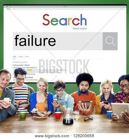 Fail Failed Failing Failure Fiasco Defeat Collapse Concept
