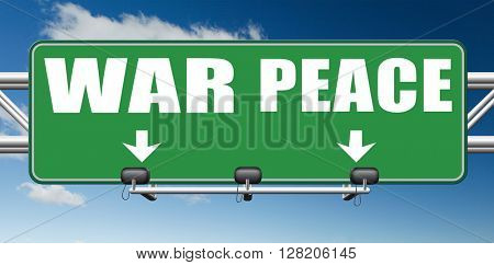 make love not war fight for peace stop conflict and say no to terrorism pacifism road sign arrow