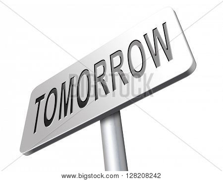 tomorrow sign icon or next day coming soon what will the future bring a new beginning announcement
