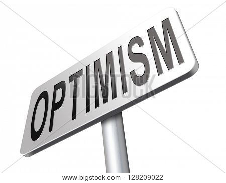 Optimism think positive be an optimist by having a positivity attitude that leads to a happy optimistic life and mental health.