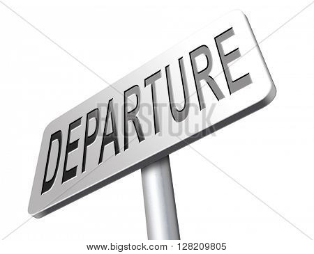 departure starting point of a journey depart departure icon departure button flight schedule road sign travel schedule billboard with text and word concept