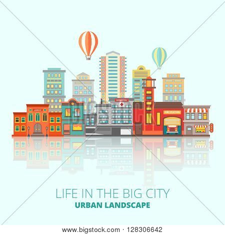 City buildings poster city located in the center and an inscription life in the big city urban landscape vector illustration