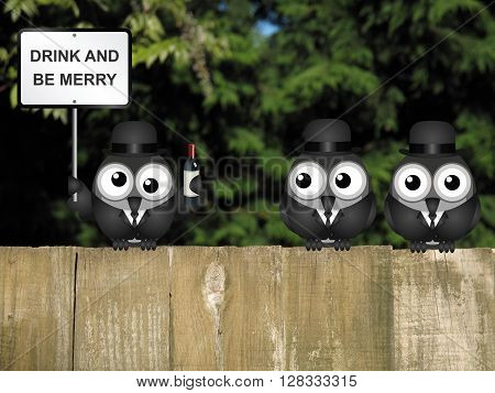 Drunk bird with drink and be merry sign perched on a wooden fence