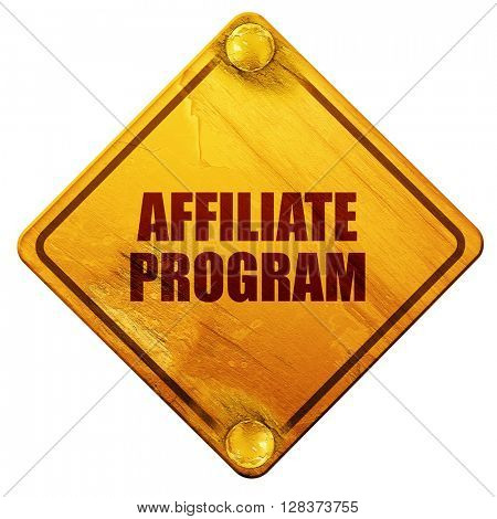 affiliate program, 3D rendering, isolated grunge yellow road sig