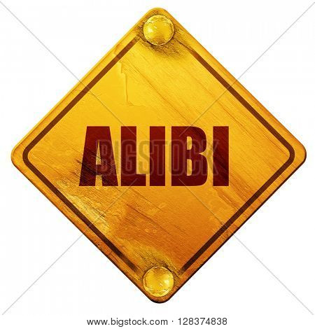 alibi, 3D rendering, isolated grunge yellow road sign
