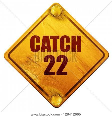 catch, 3D rendering, isolated grunge yellow road sign