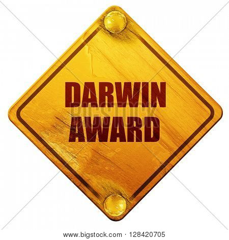 darwin award, 3D rendering, isolated grunge yellow road sign