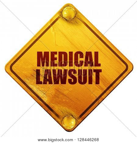 medical lawsuit, 3D rendering, isolated grunge yellow road sign