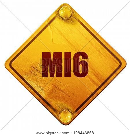 mi6 secret service, 3D rendering, isolated grunge yellow road sign