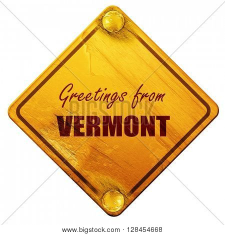 Greetings from vermont, 3D rendering, isolated grunge yellow roa