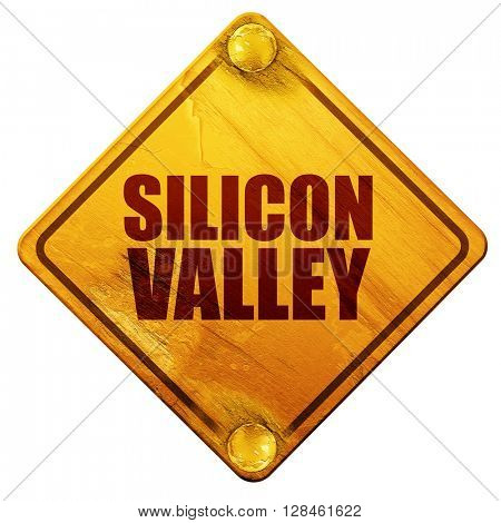 silicon valley, 3D rendering, isolated grunge yellow road sign