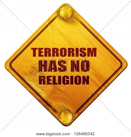terrorism has no religion, 3D rendering, isolated grunge yellow