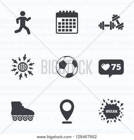 Calendar, like counter and go to web icons. Football ball, Roller skates, Running icons. Fitness sport symbols. Gym workout equipment. Location pointer.