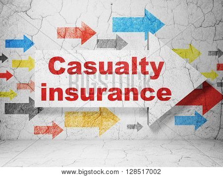 Insurance concept:  arrow with Casualty Insurance on grunge textured concrete wall background, 3D rendering
