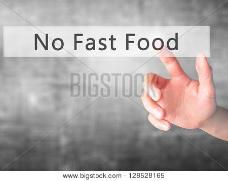 No Fast Food - Hand Pressing A Button On Blurred Background Concept On Visual Screen.