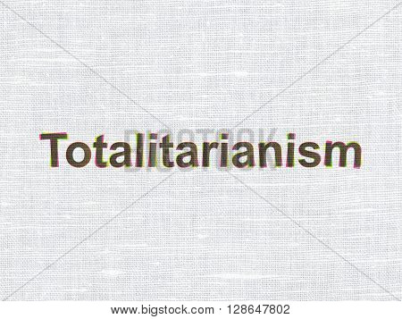 Political concept: CMYK Totalitarianism on linen fabric texture background