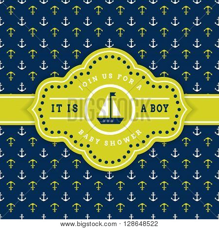 It's a boy! Nautical baby shower. Sea theme baby party invitation. Cute card with sailboat and anchor background. Vector illustration.