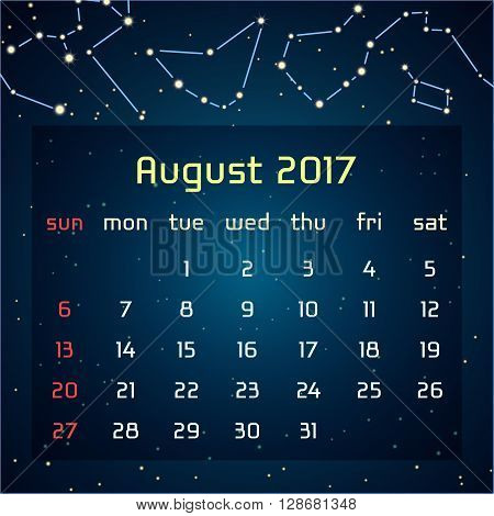 Vector calendar for 2017 in the space style. Calendar for the month of August with the image of the constellations in the night starry sky. Elements for creative design ideas of your calendar