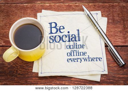 Be social online, offline, everywhere - handwriting on a napkin with a cup of coffee poster