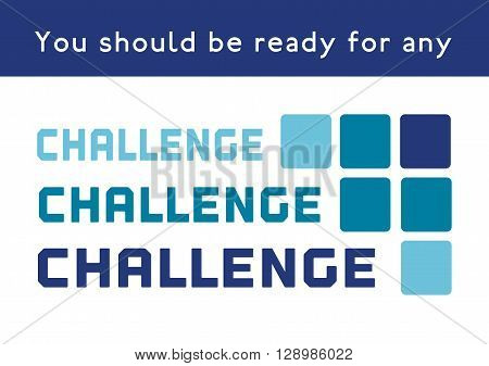 Challenge poster Concept. Motivation Quote to be reafdy for any Challenge. Motivated words. Vector Typography Poster Concept. Inspiration challenge banner. Vector illustration.