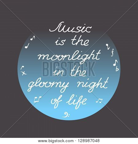 Motivated Music Quote. Motivational poster with famous musical quotation. Creative background moon notes. Idea for card flyer poster with quotes motivated words design. Vector Illustration