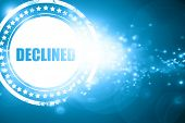 Blue stamp on a glittering background: declined sign background poster