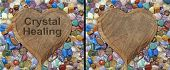 Crystal Healing Plaque - two identical images of a wooden heart plaque surrounded by multicolored tumbled stone crystals on saying 'Crystal Healing' poster