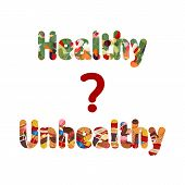Healthy and unhealthy lifestyle concept. Letters with icons of healthy foods and unhealthy foods. poster