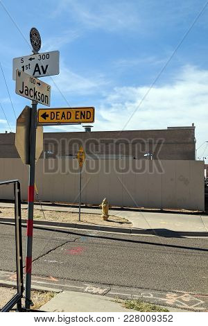 Phoenix, Az - January 30, 2018: Dead End Sign In Warehouse District  At Jackson And 1st Avenue Phoen