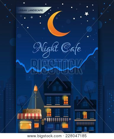 Night Cafe In The Night City. Night Town. Urban Landscape. Street Lights In The Night. Vector Illust