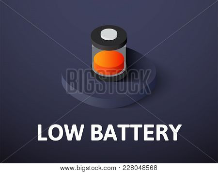 Low Battery Icon, Vector Symbol In Flat Isometric Style Isolated On Color Background