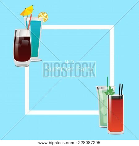 Summer Party Banner With Four Pretty Cocktails, Vector Illustration With Gin, Bloody Mary And Mojito