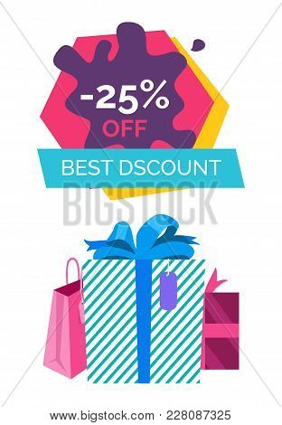 Best Discount -25 Off, Poster With Sale, Bags And Presents With Ribbons, Headlines And Blots, Cleara