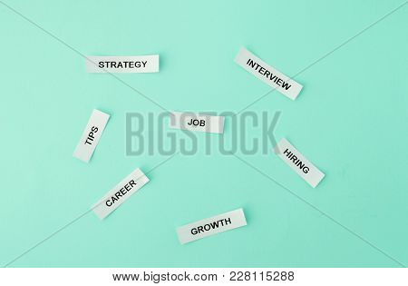 Job, Strategy, Tips, Career, Interview, Growth, Hiring Words On White Sticky Notes On Blue Green Bac