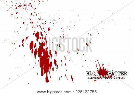 Blood Splatter Elements On White Background . Criminal Concept . Vector .