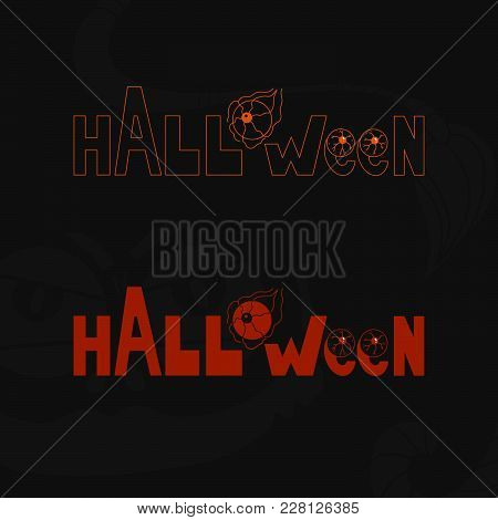 Halloween Text Icon In Special Style. Illustration In Two Version - Path And Colorful On Black Backg