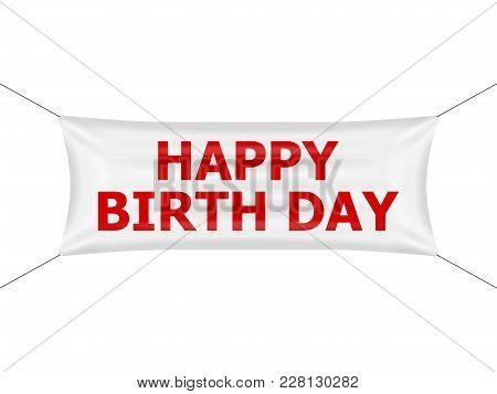Banner Happy Birth Day On A White Background.
