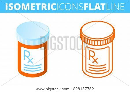 The Pill Bottle. Isometric Flat And Outline Icon Set. The Pharmacy, Medicine, Cure, Drug, Orange Con