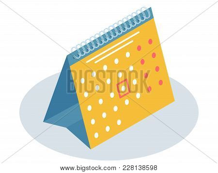 Flat Isometric Illustration Of Desktop Calendar. Business And Education Workplace Stationery And Sup