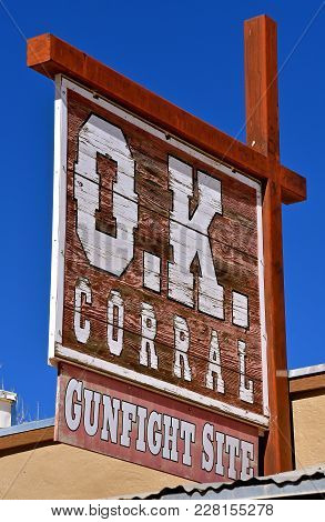 Tombstone, Arizona, February 6 ,2018: The O.k. Corral Gun Fight Site Sign Is In Tombstone Az, A Hist