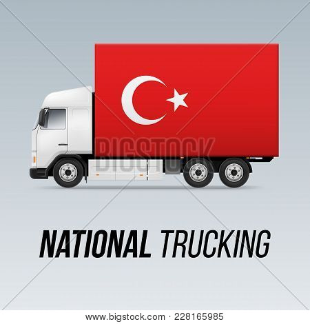 Symbol Of National Delivery Truck With Flag Of Turkey. National Trucking Icon And Turkish Flag
