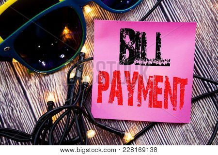 Hand Writing Text Caption Showing Bill Payment. Business Concept For Billing Pay Costs Written On Th