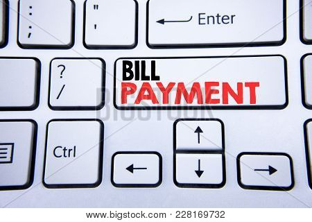 Word, Writing Bill Payment. Business Concept For Billing Pay Costs Written On White Keyboard Key Wit